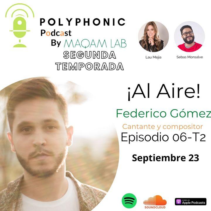 Episodio #6 T2 Polyphonic Podcast. Invitado: Federico Gómez