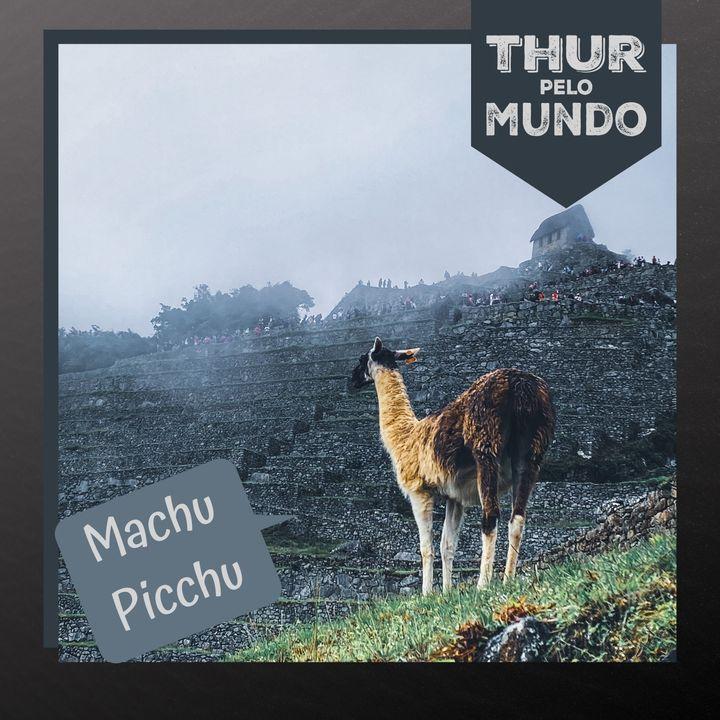 #07 - Na cidade sagrada de Machu Picchu