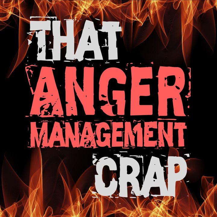 That Anger Management Crap