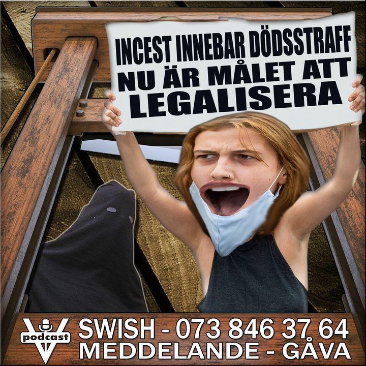 INCEST INNEBAR DÖDSSTRAFF - NU ÄR MÅLET ATT LEGALISERA