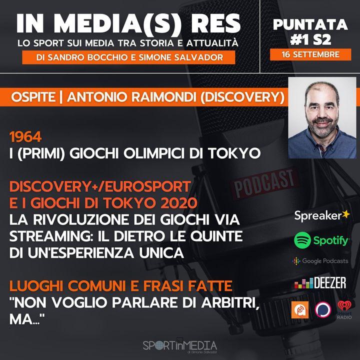 #1 S2 | Ospite Antonio Raimondi (Discovery) - Tokyo2020, i primi Giochi estivi via streaming: il dietro le quinte di Discovery+/Eurosport