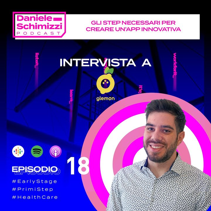 Episodio 18 | Gli step necessari per creare un'app innovativa - Intervista a Glemon