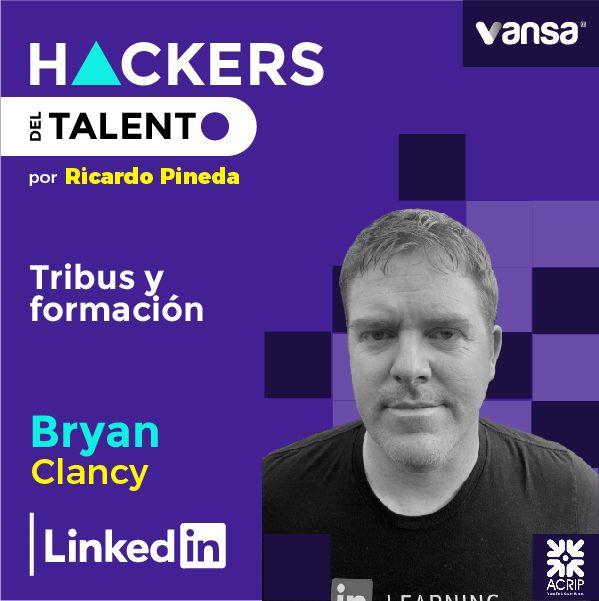 050. Tribus y formación - Bryan Clancy (Linkedin)  -  Lado A
