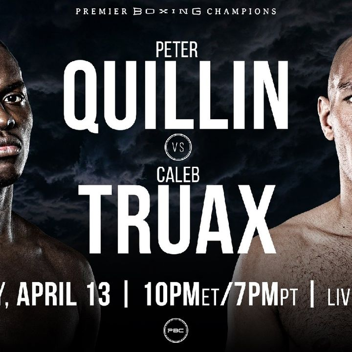 Preview Of The PBConFox Card Headlined By Peter Quillin V Caleb Truax And Sergiy Derevyanchenko V Jack Culcay In Two Very Important Fights!