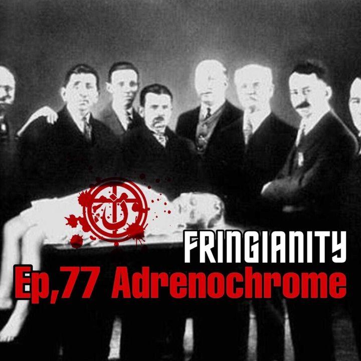 Ep,77 ADRENOCHROME