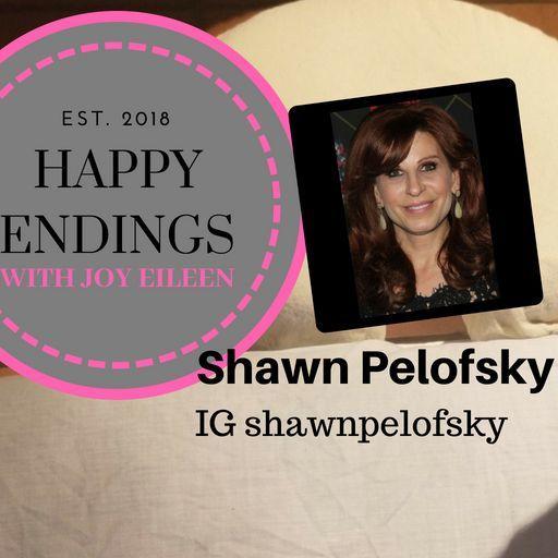 Happy Endings with Joy Eileen: Shawn Pelofsky