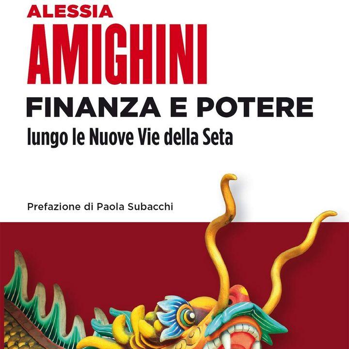 """Alessia Amighini """"Finanza e Potere lungo le nuove vie della seta"""""""