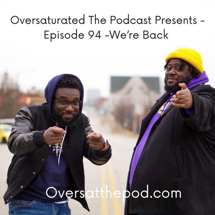 Episode 94 - We're Back