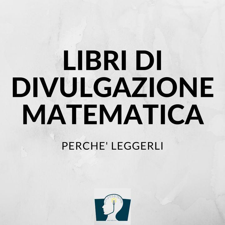Libri di divulgazione matematica: perché leggerli