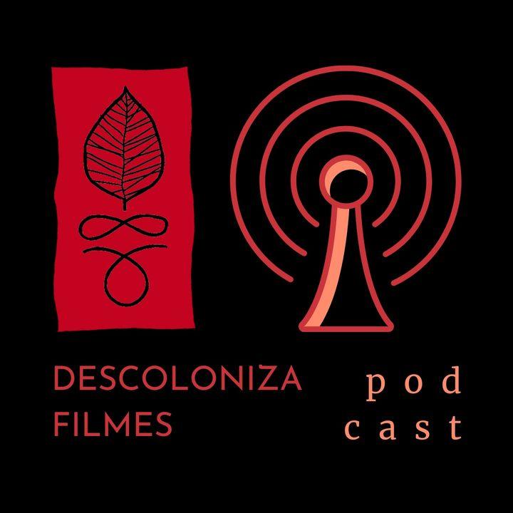 Descoloniza Filmes // Podcast