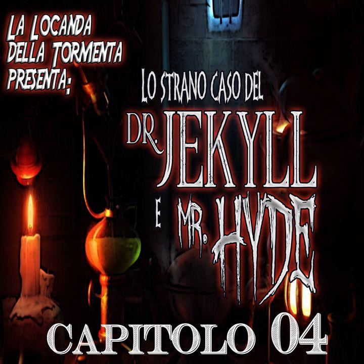 Lo strano caso del Dott. Jekyll e Mr. Hyde - Capitolo 04