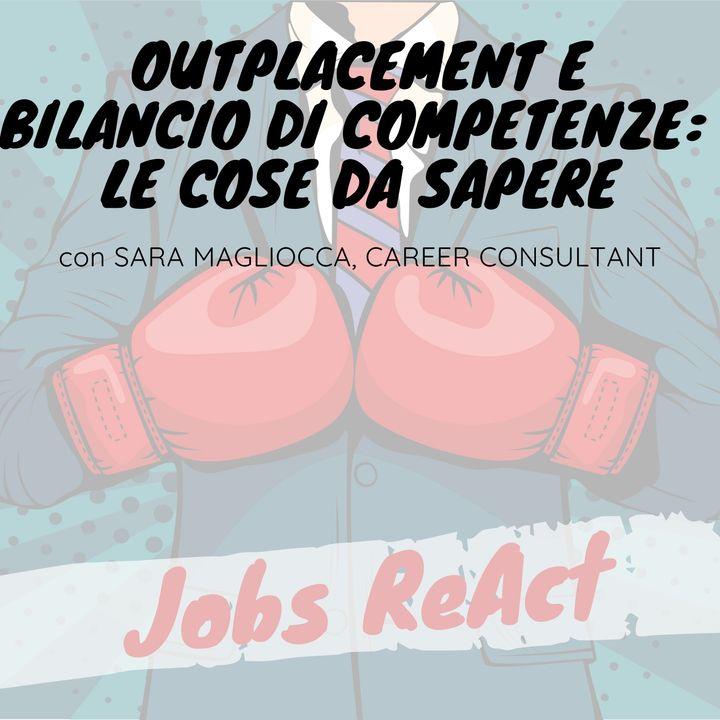 JR 39   Outplacement e Bilancio di Competenze: le cose da sapere - con Sara Magliocca