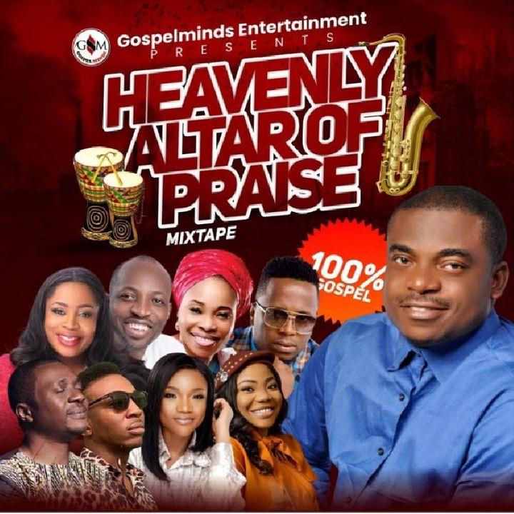 HEAVENLY ALTAR OF PRAISE mixtape