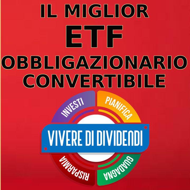 Il Migliore ETF OBBLIGAZIONARIO CONVERTIBILE