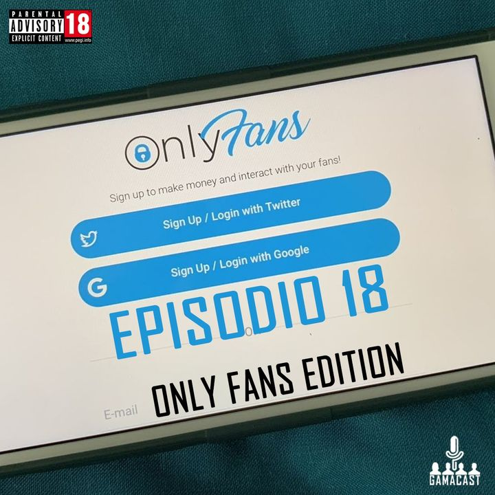 Episodio 18 - Only Fans Edition