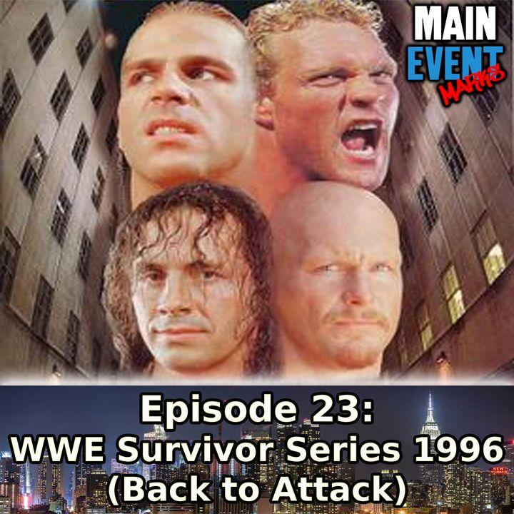 Episode 23: WWF Survivor Series 1996 (Back to Attack)