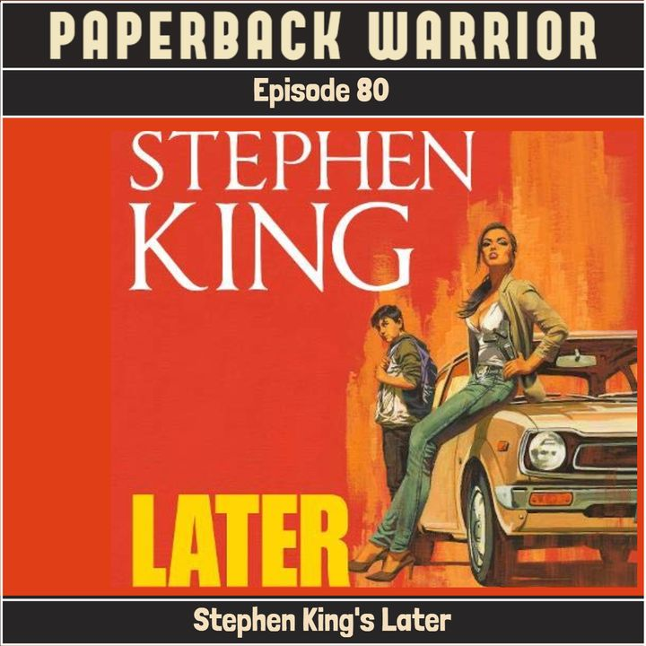 Episode 80: Stephen King's Later