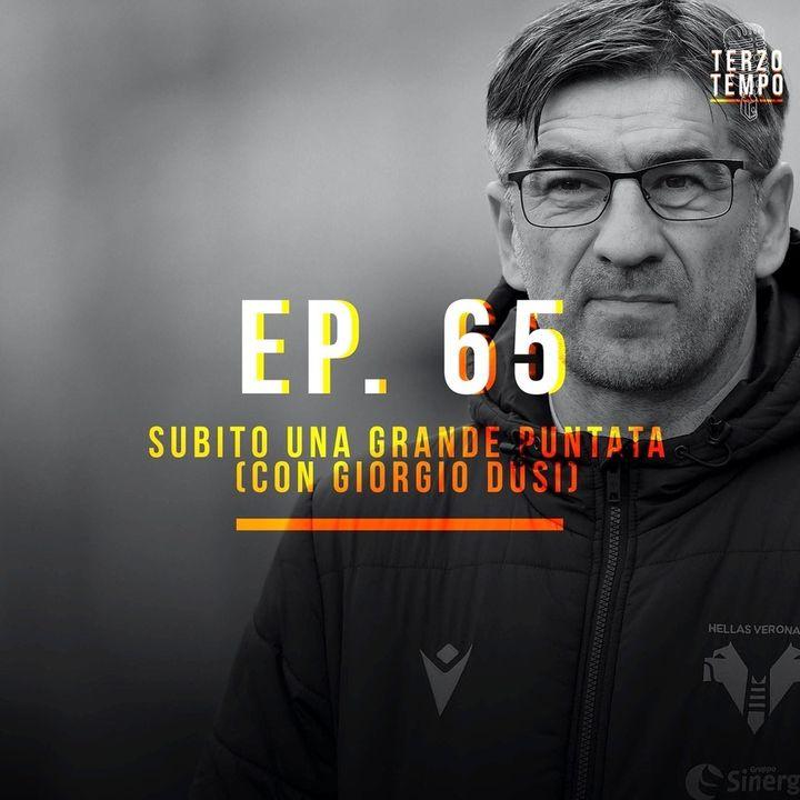Ep. 65 - Subito una grande puntata (con Giorgio Dusi)