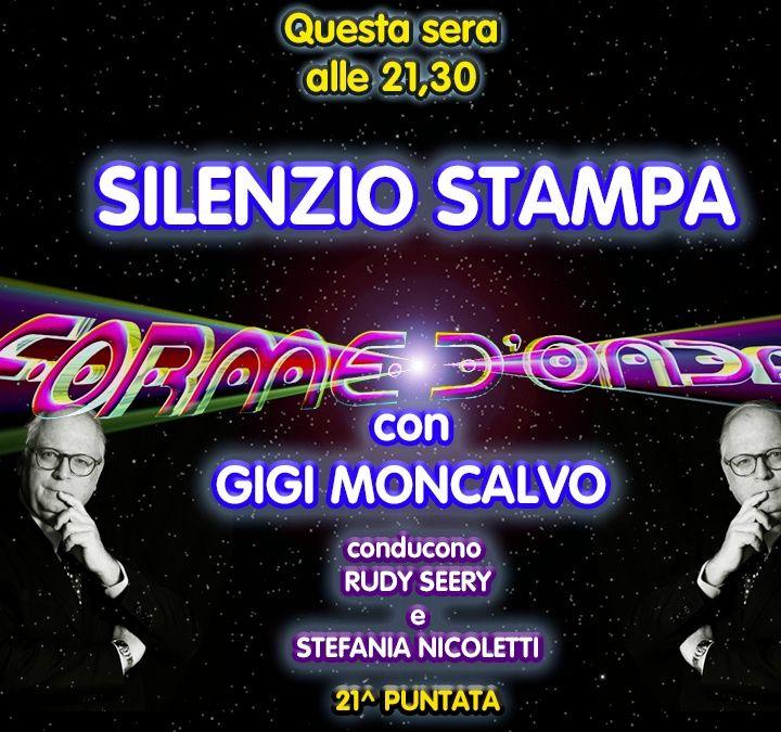 """Forme d'Onda - """"Silenzio Stampa"""" di Gigi Moncalvo - 01/04/2021"""
