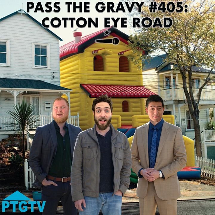 Pass The Gravy #405: Cotton Eye Road
