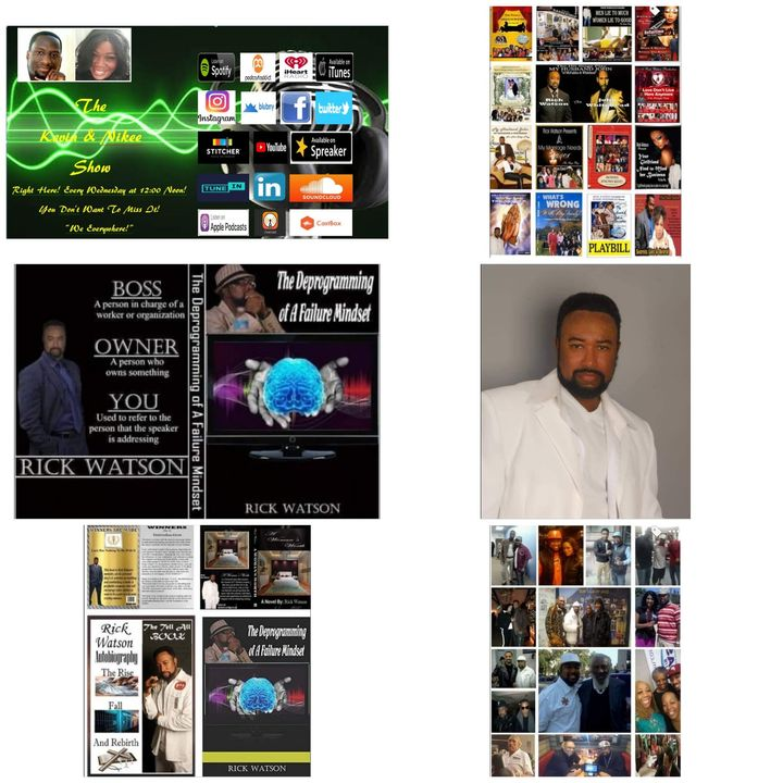 The Kevin & Nikee Show  - Rick Watson - Stage Play Maker, Playwright, Screenwriter, Filmmaker, Author, Director, Producer, Founder and CEO