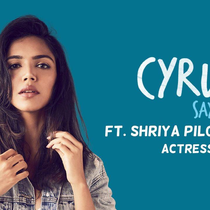 Ep. 708: feat. Shriya Pilgaonkar