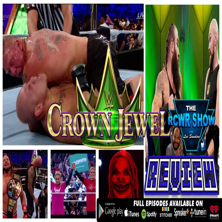 WWE Crown Jewel 2019 PPV Recap: The RCWR Show 10-31-2019