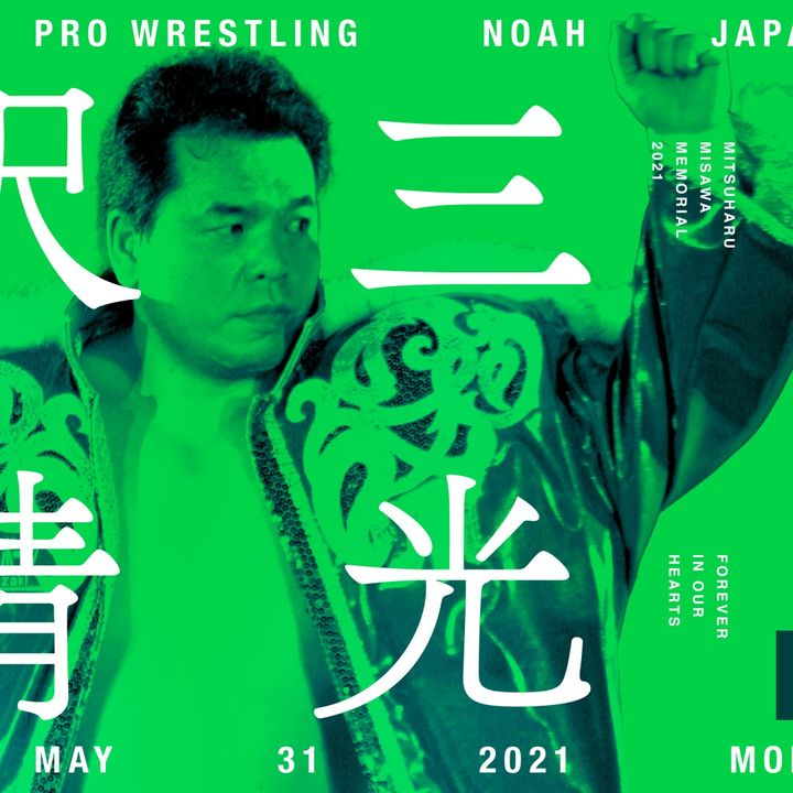 ENTHUSIATIC REVIEWS #196: Pro Wrestling NOAH Mitsuharu Misawa Memorial Forever In Our Hearts Watch-Along
