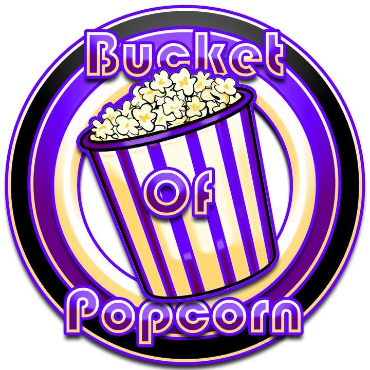 Bucket Of Popcorn Podcast