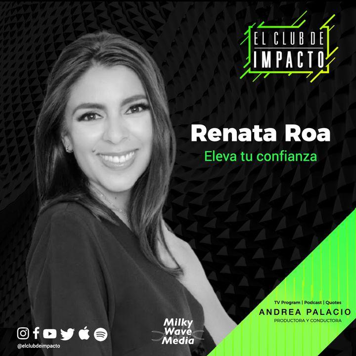 Eleva tu confianza | Renata Roa | E2 T4