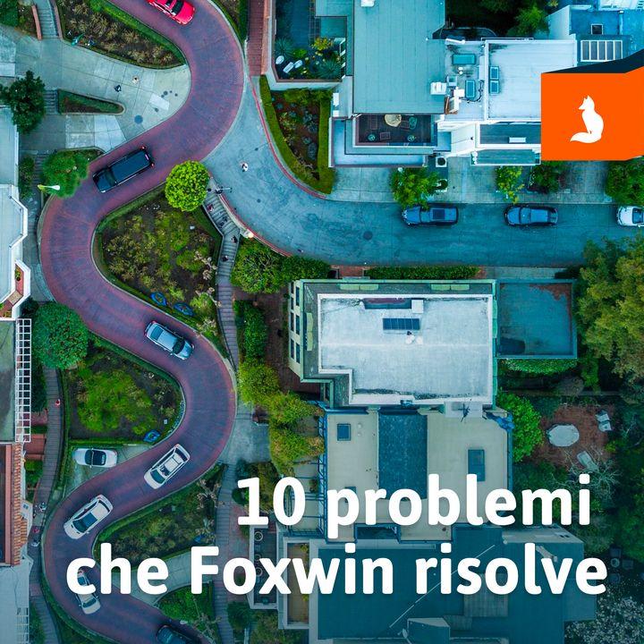 Volpi Digitali - 10 Problemi che Foxwin risolve