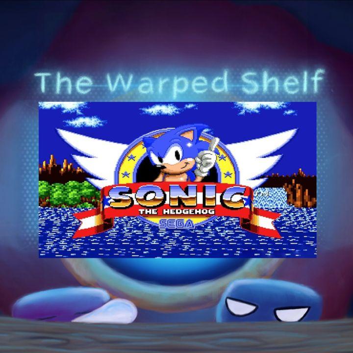 The Warped Shelf: Sonic the Hedgehog