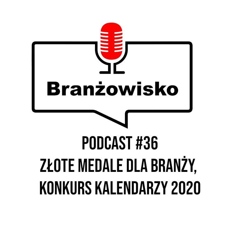 Branżowisko #36 - Złote medale dla branży. Konkurs kalendarzy 2020
