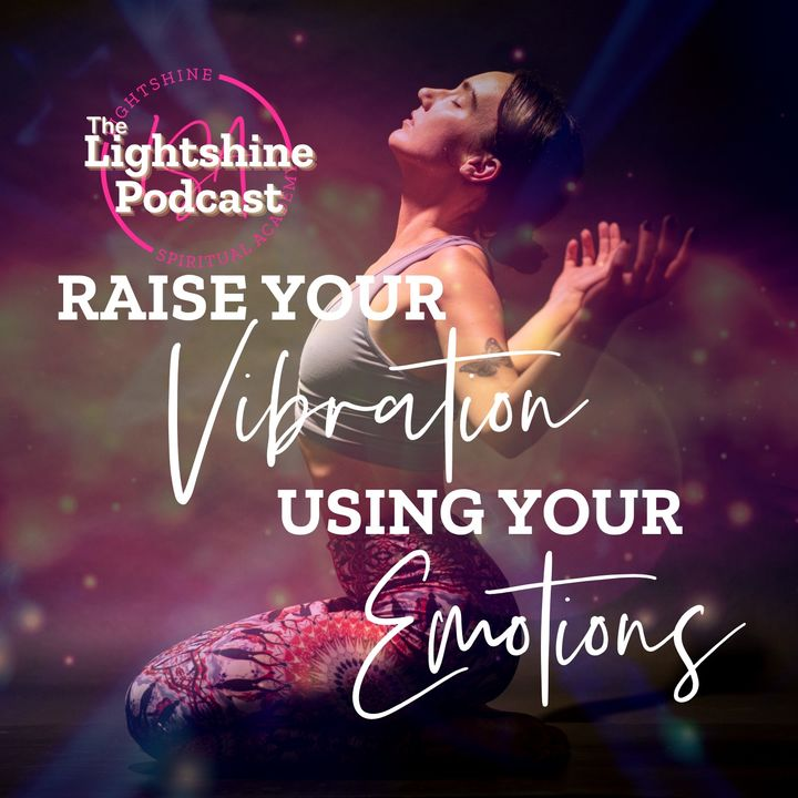 5: How to Raise Your Vibration Using Your Emotions