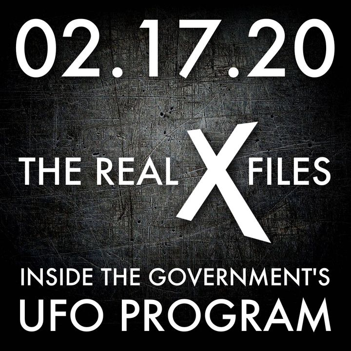 02.17.20. The Real X-Files: Inside the Government's UFO Program