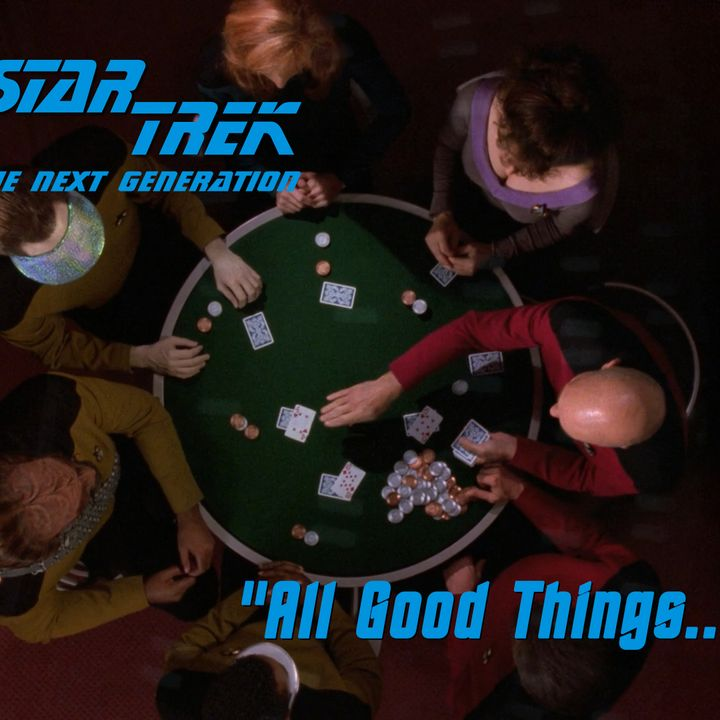 """Season 4, Episode 4 """"All Good Things..."""" (TNG) with David R. George III"""