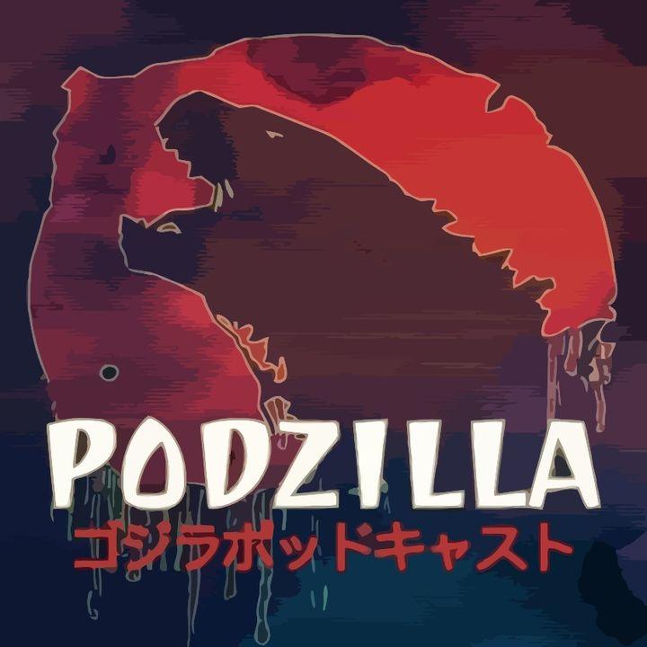 Podzilla #10: Godzilla vs Hedorah & Geeking Out