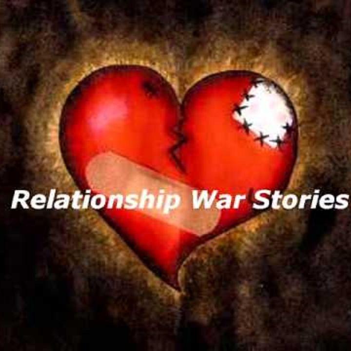 Relationship War Stories