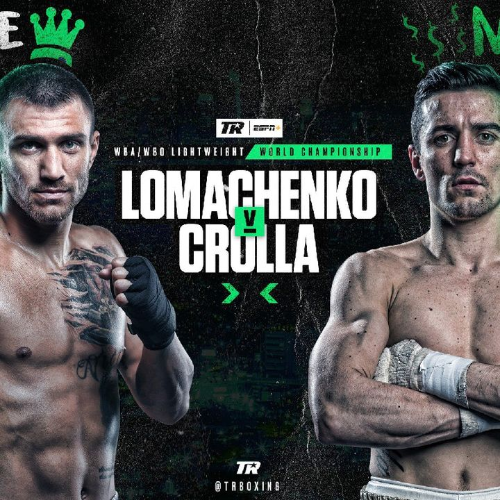 Top-Rank On ESPN+ Card Preview Headlined By WBA+WBO Lightweight Titlefight Between P4P King Vasyll Lomachenko vs Anthony Crolla