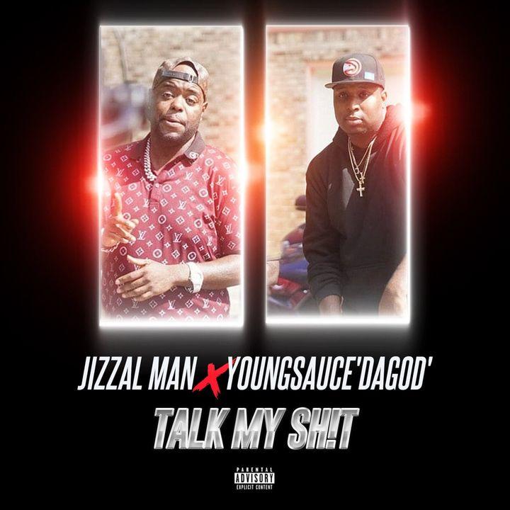 Episode 122: YoungSauceDaGod feat Jizzal Man - Talk My Ish
