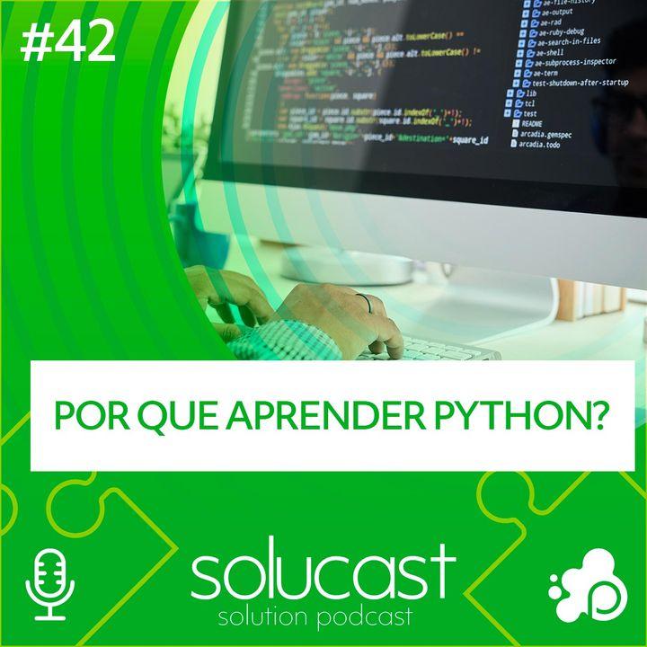 #42 - Por que aprender Python?