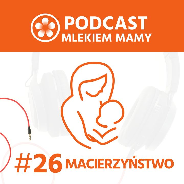 Podcast Mlekiem Mamy #26 - Siódmy, ósmy i dziewiąty miesiąc życia dziecka