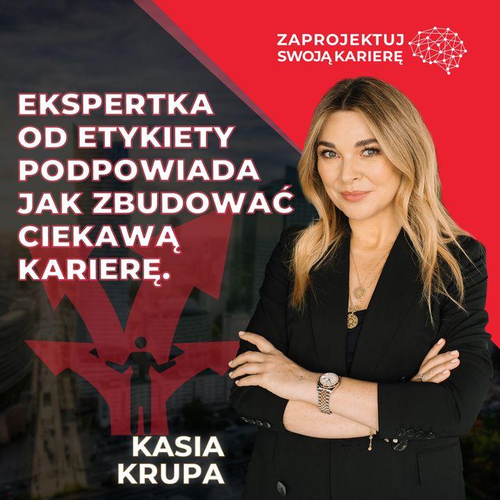 Katarzyna Krupa w #ZaprojektujSwojąKarierę-dobry network pomoże wyjść z zawodowych tarapatów.