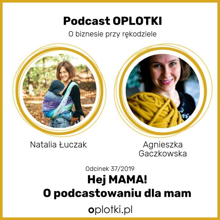 37/2019 Hej  MAMA - z Natalią o podcastowaniu dla mam