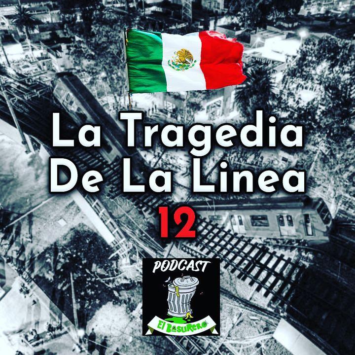 "Tragedia en la línea 12 ""CDMX"""