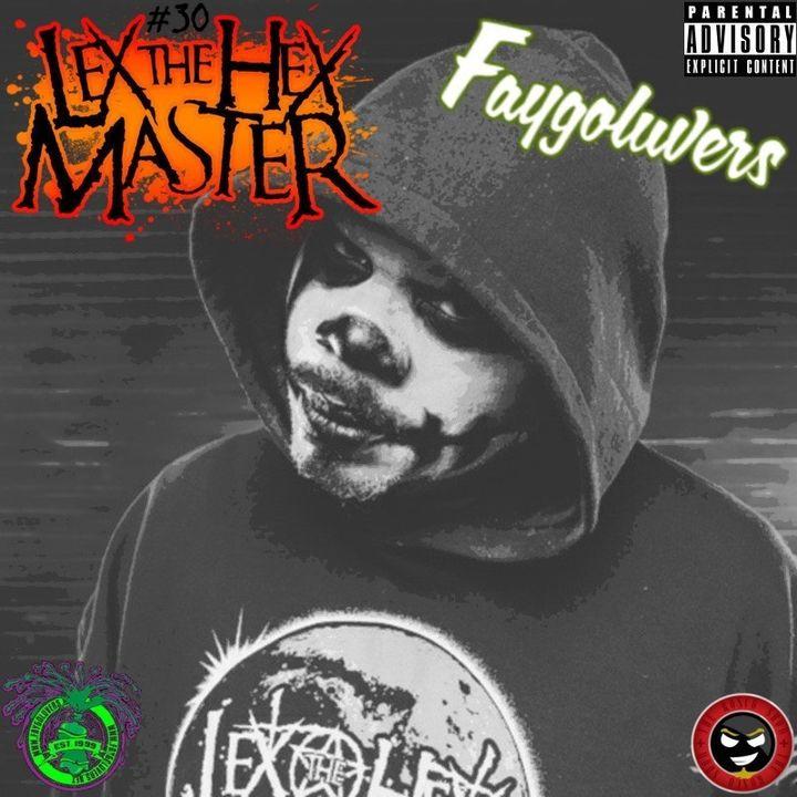 #030 - Lex The Hex Master