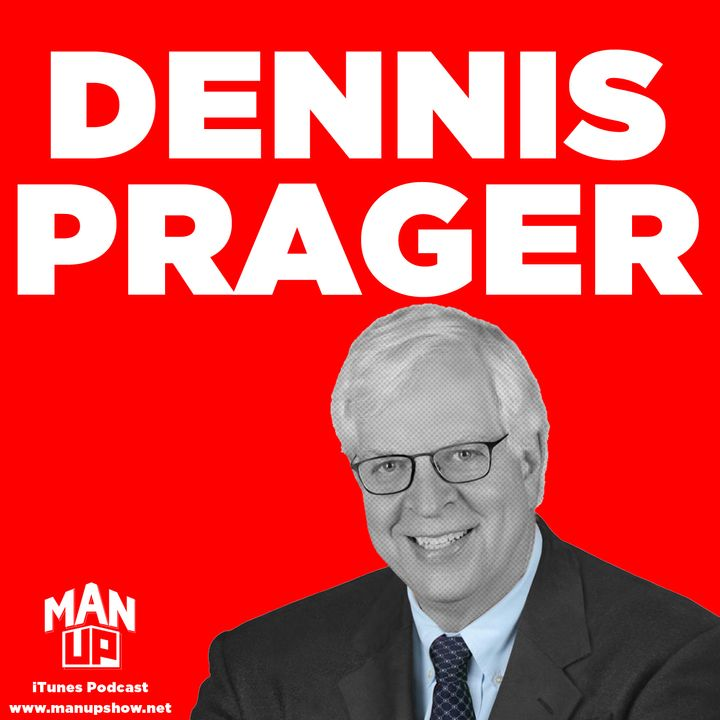 Dennis Prager, one of America's most respected radio talk show hosts, joins Man Up!