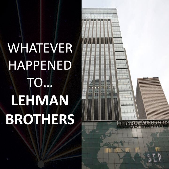 Whatever happened to... Lehman Brothers