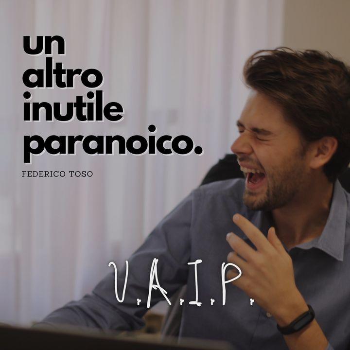 UAIP - Un Altro Inutile Paranoico