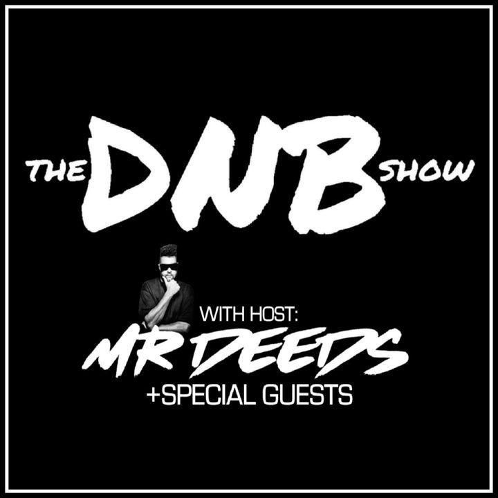 The DNB Show with Mr Deeds